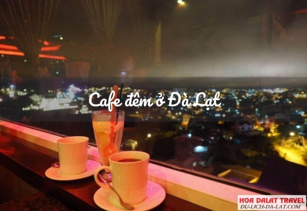 Cafe Đêm ở Đà Lạt