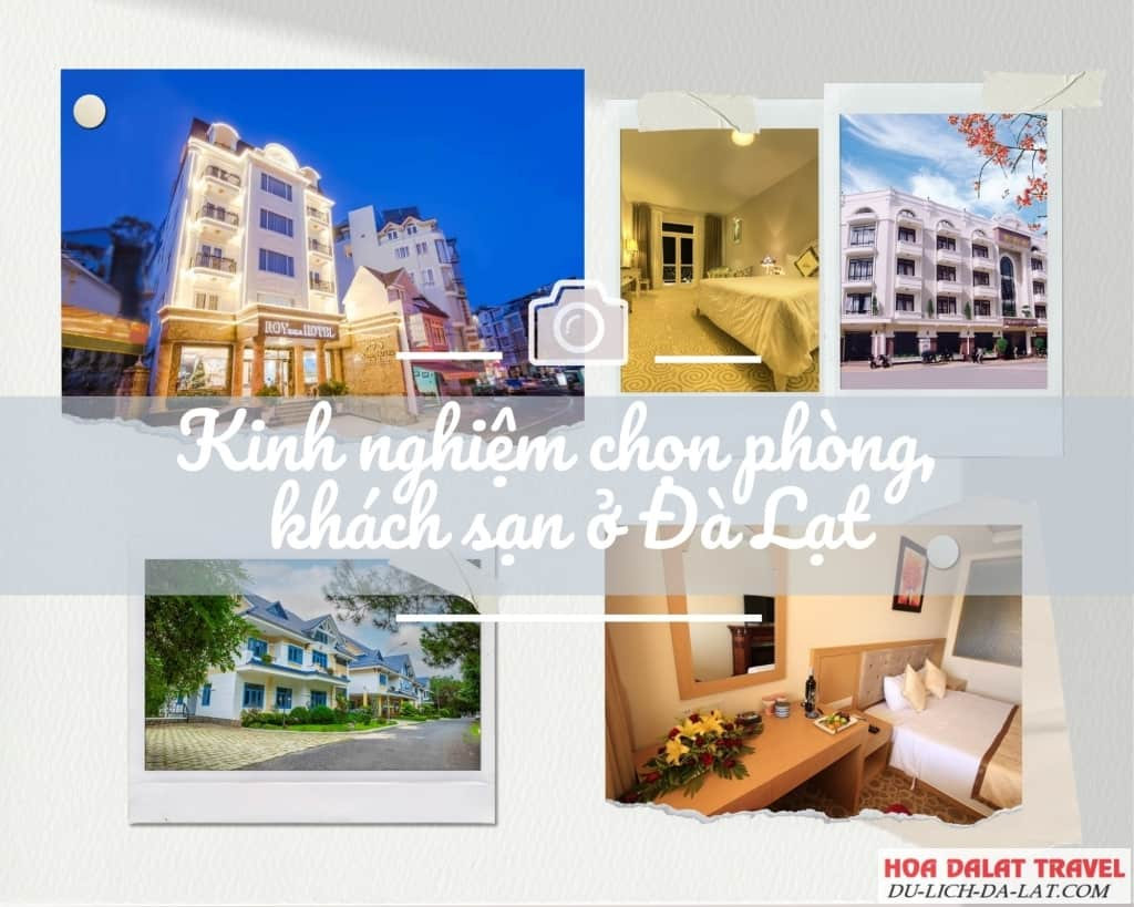 Kinh nghiệm chọn và đặt phòng khách sạn ở Đà Lạt